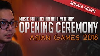 Download Lagu Ronald Steven - Music Production Documentary - Asian Games 2018 : Opening Ceremony Gratis STAFABAND