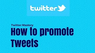 How to promote Tweets