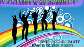 By.CataSpy & Dj Robert.T - Dance To The Party ( Radio Edit )