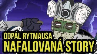 Odpál Rytmausa - Nafallovaná story
