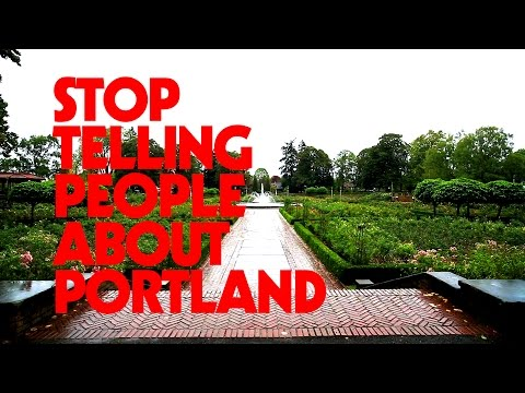 STOP TELLING PEOPLE ABOUT PORTLAND