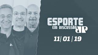 Esporte em Discussão - 11/01/19