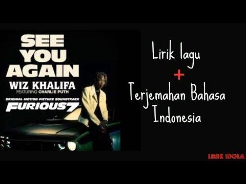 download lagu See You Again - Wiz Khalifa Ft. Charlie Puth   DAN TERJEMAHAN INDONESIA gratis