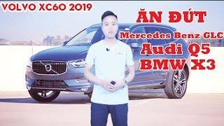 Volvo XC60 2019 Ăn Đứt Mercedes Benz GLC ,Audi Q5, BMW X3 Tuấn Anh Auto
