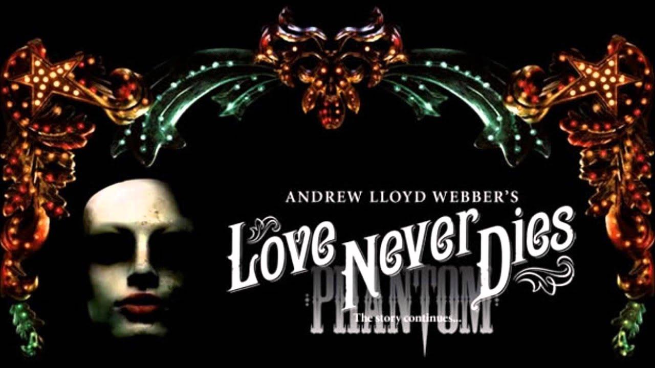 Love Never Dies Phantom Wallpaper Phantom Love Never Dies And