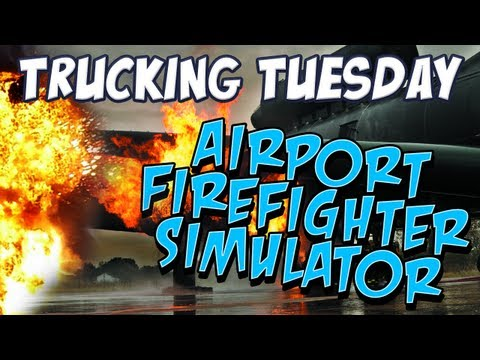 Trucking Tuesday - Airport Firefighter Simulator