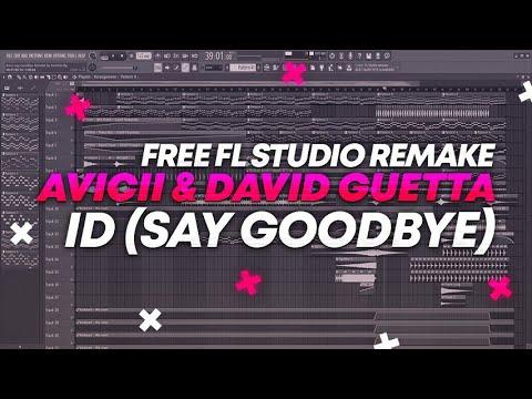 AVICII & David Guetta – ID (Say Goodbye) [FULL FL Studio Remake + FREE FLP]