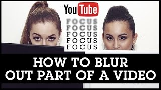 How To Use YouTube Video Editor To Blur Part Of A Video