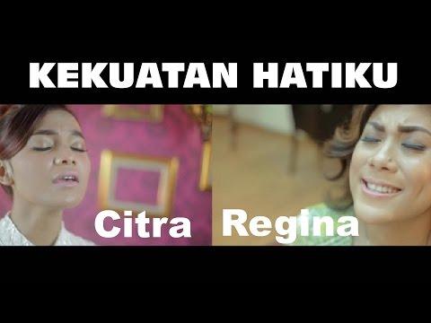 Kekuatan Hatiku - Citra & Regina video