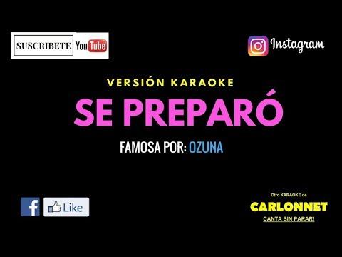 Se Preparó -  Ozuna (Karaoke)
