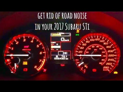 2017 Subaru STi - Get Rid Of The Road Noise