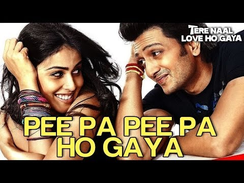 Pee Pa Pee Pa Ho Gaya - Tere Naal Love Ho Gaya | Riteish & Genelia...