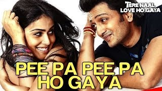 Pee Pa Pee Pa Ho Gaya - Tere Naal Love Ho Gaya | Riteish & Genelia | Diljit Dosanjh & Priya Panchal