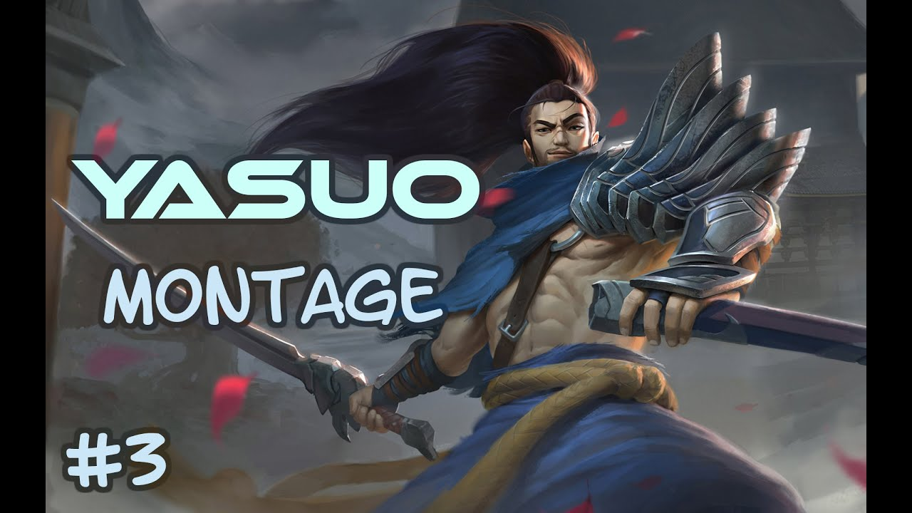 Yasuo Montage #3 | Epic Yasuo Plays | League of Legends
