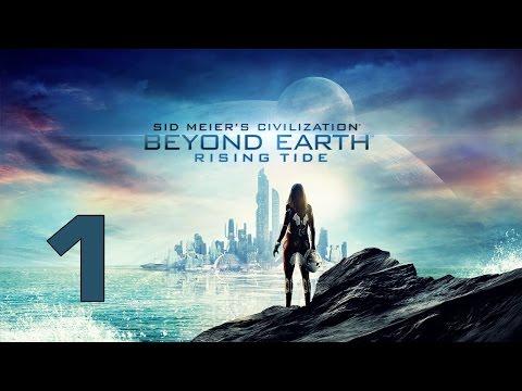 Прохождение Civilization: Beyond Earth - Rising Tide #1 - Новый рубеж