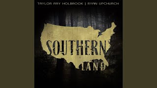 Taylor Ray Holbrook & Ryan Upchurch Southern Land
