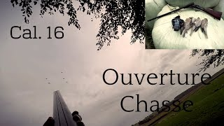 Ouverture Chasse 2018-2019 au Cal 16