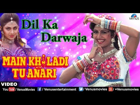 Dil Ka Darwaja (main Khiladi Tu Anari) video
