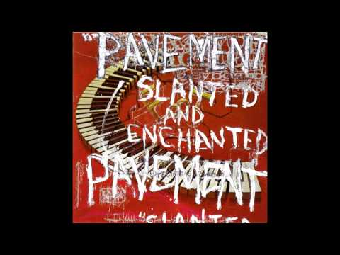 Pavement - Slanted and Enchanted (full album)