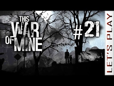 This War of Mine #21 - Let's Play