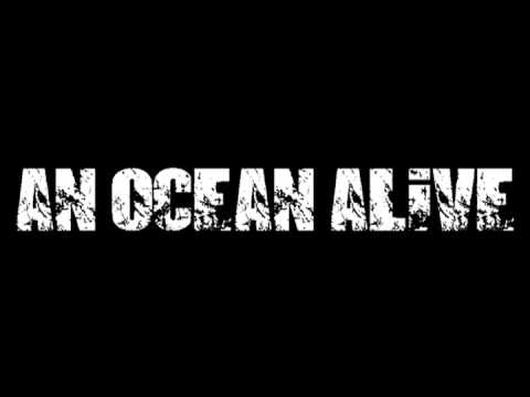 An Ocean Alive - The Attempt (w lyrics) video