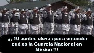 10 puntos claves para entender qué es la Guardia Nacional en México | Noti Express Mx - AMLO