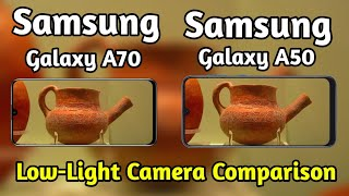 Samsung Galaxy A70 VS Samsung Galaxy A50 Low-Light Camera Test Comparison, Features, Camera, Review,