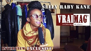 Interview Exclusive de Selly Raby Kane sur le Vraimag