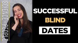 The Patterns Behind Successful Blind Dates