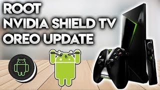 HOW TO ROOT NVIDIA SHIELD 16GB ON OREO UPDATE
