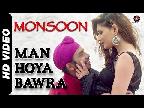 Man Hoya Bawra Full Video | Monsoon | Srishti Sharma & Sudhanshu Aggarwal video