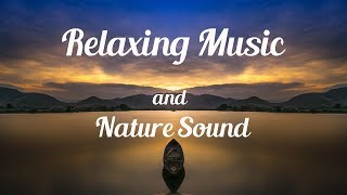 Relaxing Piano Music with Nature Sound - 24/7