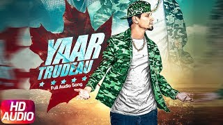 Yaar Trudeau | Full Audio Song | Kambi | Harj Nagra | Rush Toor | Latest Punjabi Song 2018