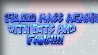 190K MASS HIGHSCORE!! // +500 BOTS!! // +TEAMING W/FANS!! Agario (Agar.io)