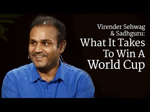 Virender Sehwag & Sadhguru: What It Takes To Win A World Cup