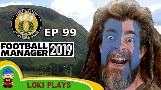 FM19 Fort William FC - The Challenge EP99 - Championship - Football Manager 2019