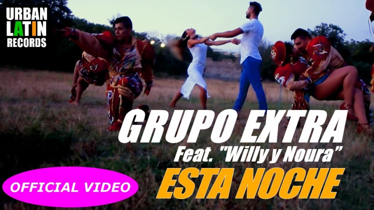 GRUPO EXTRA Ft. WILLY Y NOURA - ESTA NOCHE - (OFFICIAL AUDIO) (BACHATA 2018)