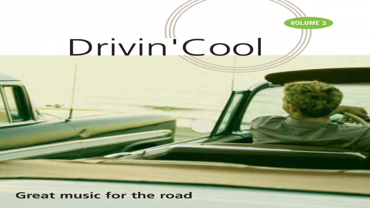 Drivin' Cool - Easy Drivin, Cool Jazz & Chill out