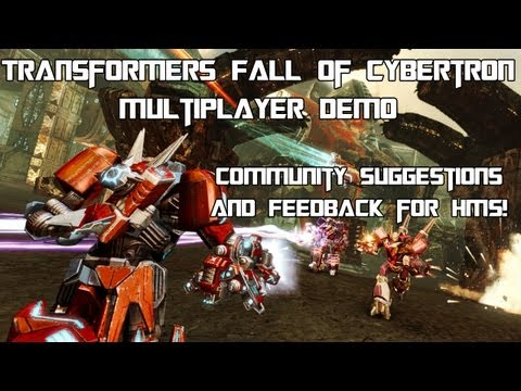 Transformers Fall of Cybertron - Feedback & Suggestions on Multiplayer Demo