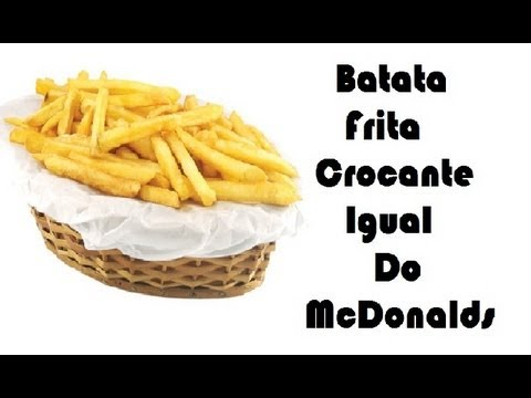Batata Frita Crocante Igual Do McDonald s, o Segredo
