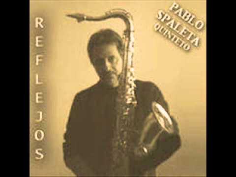 Pablo Spaleta – Quinteto – Cuando insistas mas