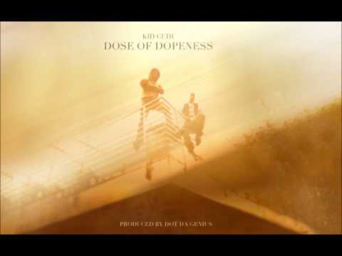Kid CuDi - Dose of Dopeness (Lyrics in Description)