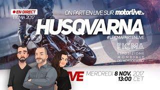 HUSQVARNA EN DIRECT DE MILAN ! #EICMA (REPLAY)