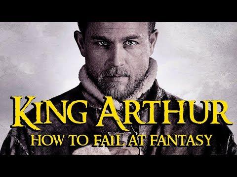 King Arthur - How To Fail At Fantasy