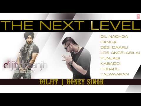 The Next Level By Diljit Dosanjh & Honey Singh Full Songs |...