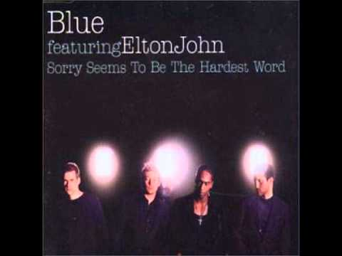 Blue feat. Elton John - Sorry Seems To Be The Hardest Word &...