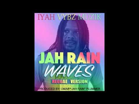 Jah Rain - Waves Reggae Version