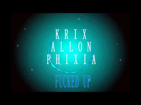 Allon,phixia Ft. Krix- Fucked Up (trap) video