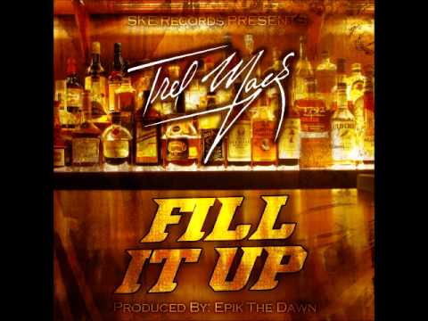 Trel Mack - Fill It Up