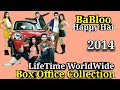 BABLOO HAPPY HAI 2014 Bollywood Movie LifeTime WorldWide Box Office Collection Rating Cast Songs